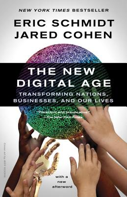The New Digital Age By Schmidt, Eric/ Cohen, Jared