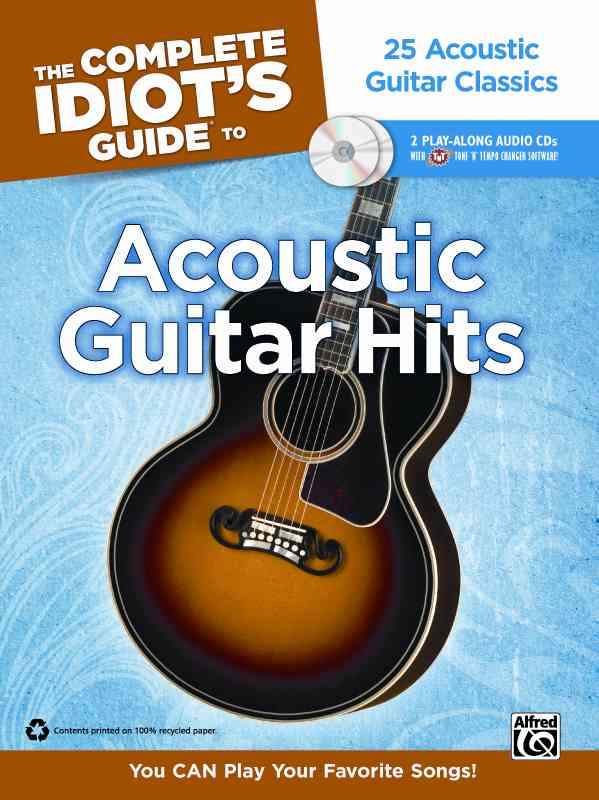 The Complete Idiot's Guide to Acoustic Guitar Hits By Alfred Music Publishing Co., Inc. (COR)